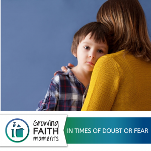 In times of doubt or fear